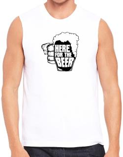 Here For The Beer Sleeveless