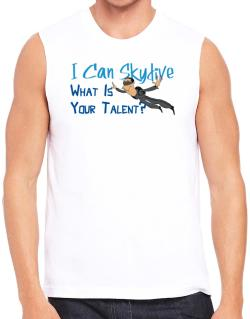 I can skydive what is your talent? skydiving Sleeveless