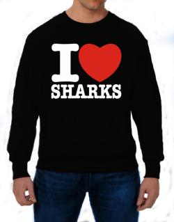 I Love Sharks Sweatshirt