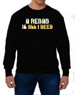 A Rebab Is All I Need Sweatshirt