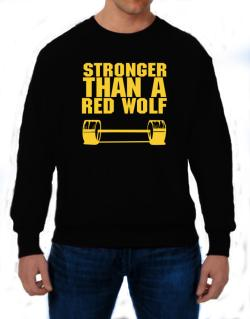 Stronger Than A Red Wolf Sweatshirt