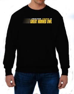 Faster Than A Great Horned Owl Sweatshirt