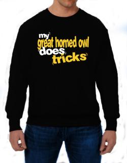 My Great Horned Owl Does Tricks Sweatshirt
