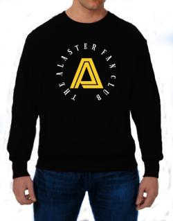The Alaster Fan Club Sweatshirt