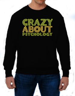 Crazy About Psychology Sweatshirt