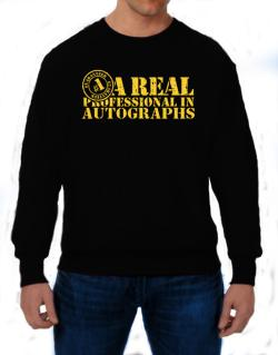 A Real Professional In Autographs Sweatshirt