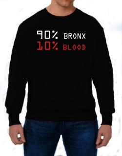 90% Bronx 10% Blood Sweatshirt