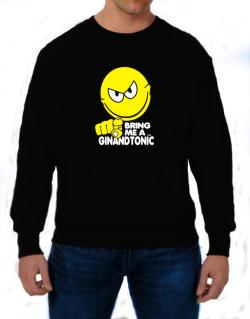 Bring Me A ... Gin And Tonic Sweatshirt