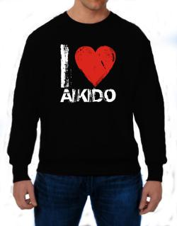 I Love Aikido Sweatshirt