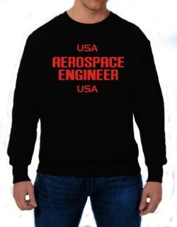 Usa Aerospace Engineer Usa Sweatshirt