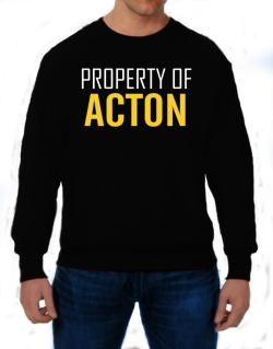 Property Of Acton Sweatshirt