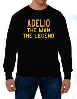 Adelio The Man The Legend Sweatshirt