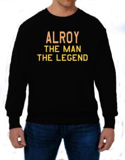 Alroy The Man The Legend Sweatshirt