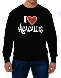 I Love Acacallis Sweatshirt