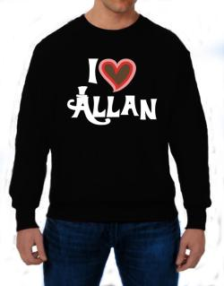 I Love Allan Sweatshirt