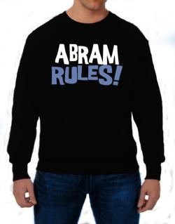 Abram Rules! Sweatshirt