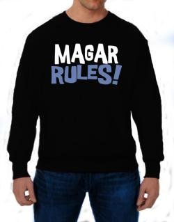 Magar Rules! Sweatshirt