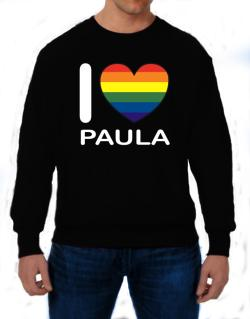 I Love Paula - Rainbow Heart Sweatshirt