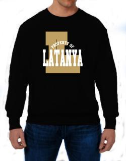 Property Of Latanya Sweatshirt