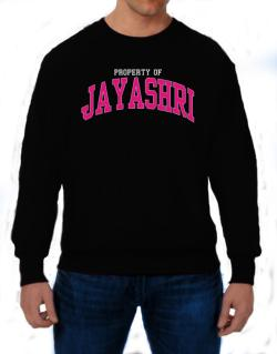 Property Of Jayashri Sweatshirt