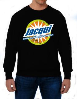 Jacqui - With Improved Formula Sweatshirt