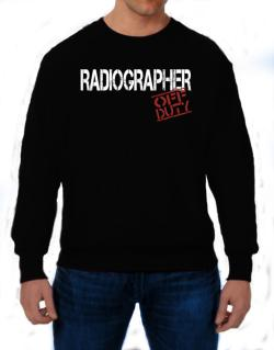 Radiographer - Off Duty Sweatshirt