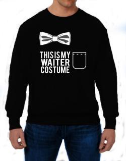 this is my Waiter costume Sweatshirt
