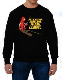 Television Director Ninja League Sweatshirt