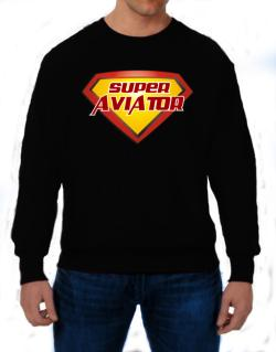 Super Aviator Sweatshirt
