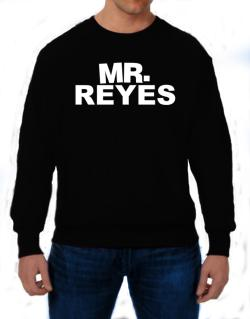 Mr. Reyes Sweatshirt