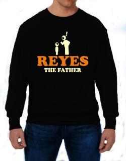Reyes The Father Sweatshirt