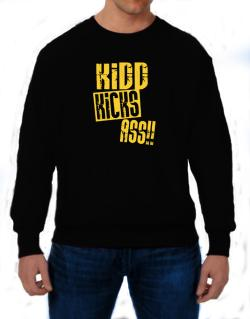 Kidd Kicks Ass!! Sweatshirt
