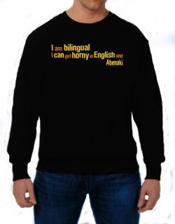 I Am Bilingual, I Can Get Horny In English And Abenaki Sweatshirt