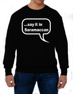 Say It In Saramaccan Sweatshirt