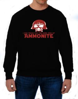 I Can Teach You The Dark Side Of Ammonite Sweatshirt