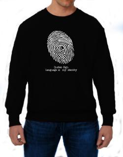 Quebec Sign Language Is My Identity Sweatshirt