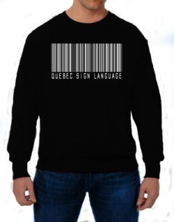 Quebec Sign Language Barcode Sweatshirt