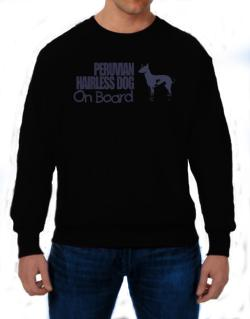 Peruvian Hairless Dog On Board Sweatshirt