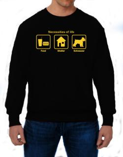 Necessities of life - Schnauzer Sweatshirt