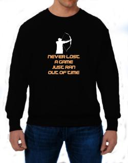 Archery Never Lost A Game Just Ran Out Of Time Sweatshirt