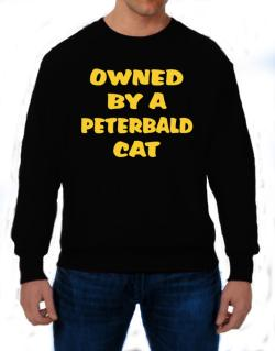 Owned By S Peterbald Sweatshirt