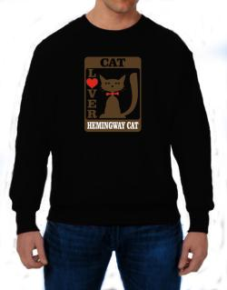 Cat Lover - Hemingway Cat Sweatshirt
