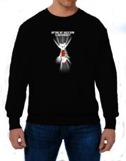 Anything Not Nailed Down Is An American Wirehair Toy! Sweatshirt