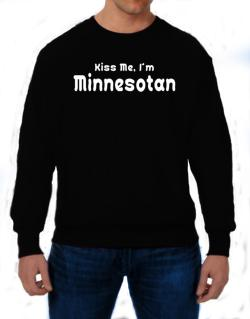 Kiss Me, I Am Minnesotan Sweatshirt