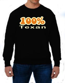 100% Texan Sweatshirt