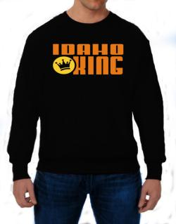 Idaho King Sweatshirt