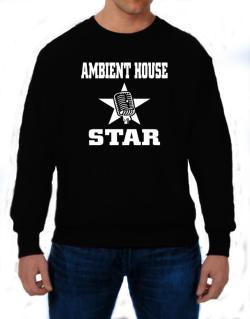 Ambient House Star - Microphone Sweatshirt