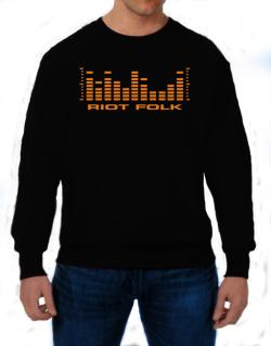 Riot Folk - Equalizer Sweatshirt