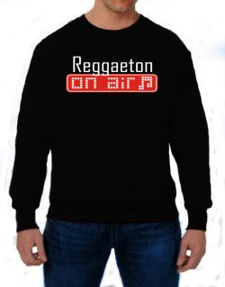 Reggaeton On Air Sweatshirt