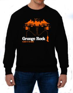 """  Grunge Rock plugged into the sound "" Sweatshirt"